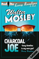 Charcoal Joe: The Latest Easy Rawlins Mystery