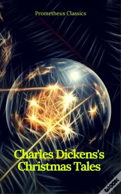 Wook.pt - Charles Dickens'S Christmas Tales (Best Navigation, Active Toc) (Prometheus Classics)