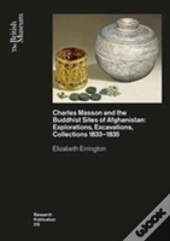 Charles Masson And The Buddhist Sites Of Afghanistan