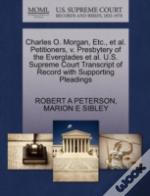 Charles O. Morgan, Etc., Et Al. Petitioners, V. Presbytery Of The Everglades Et Al. U.S. Supreme Court Transcript Of Record With Supporting Pleadings