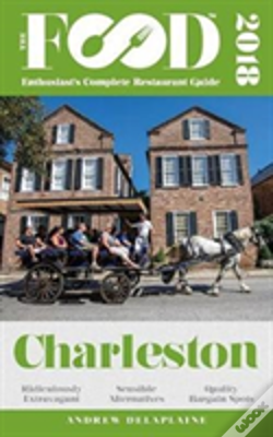 Wook.pt - Charleston - 2018 - The Food Enthusiast'S Complete Restaurant Guide