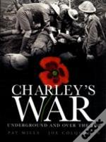 Charley'S Warunderground And Over The Top