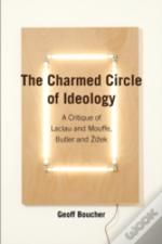 Charmed Circle Of Ideology