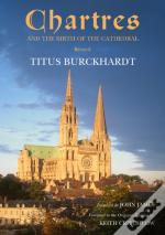 Chartres And The Birth Of The Cathedral
