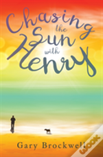 Chasing The Sun With Henry
