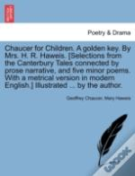 Chaucer For Children. A Golden Key. By M