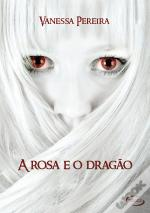 [Checar] A Rosa E O Dragão