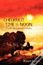 Checkout Time Is Noon: Death Awareness Haiku
