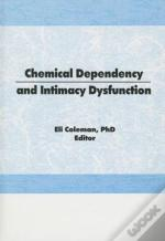 Chemical Dependency And Intimacy Dysfunction