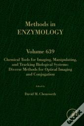 Chemical Tools For Imaging, Manipulating, And Tracking Biological Systems: Diverse Methods For Optical Imaging And Conjugation