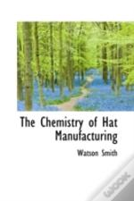 Chemistry Of Hat Manufacturing