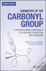 Chemistry Of The Carbonyl Group: A Programmed Approach To Organic Reaction Mechanisms 2e