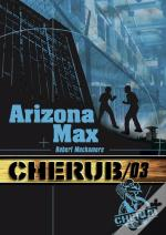 Cherub ; Mission 3 ; Arizona Max