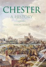 Chester: A History