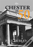 Chester In 50 Buildings