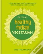 Chetna'S Healthy Indian: Vegetarian