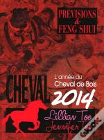 Cheval 2014 - Previsions Et Feng Shui