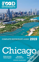 Chicago - 2019 - The Food Enthusiast'S Complete Restaurant Guide