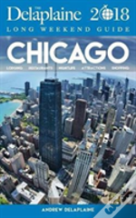 Chicago - The Delaplaine 2018 Long Weekend Guide