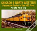 Chicago And North Western Passenger Trains Of The 400 Fleet