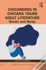 Chicanerds In Chicana Young Adult Literature