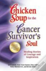 Chicken Soup For The Cancer Survivor'S Soul