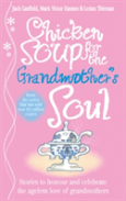 Chicken Soup For The Grandmother'S Soul