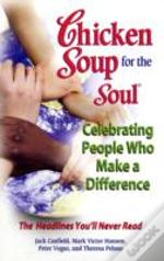 Chicken Soup For The Soul Celebrating People Who Make A Difference