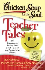 Chicken Soup For The Soul: Teacher Tales