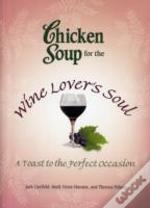Chicken Soup For The Wine Lover'S Soul