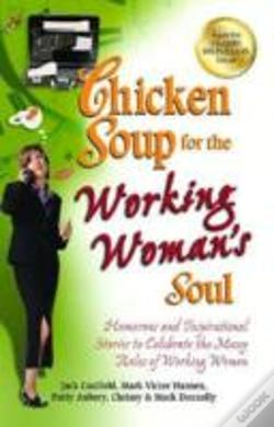 Wook.pt - Chicken Soup For The Working Woman'S Soul
