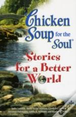 Chicken Soup Stories For A Better World