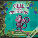 Chico And The Challenging Tree
