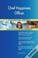 Chief Happiness Officer A Complete Guide - 2020 Edition