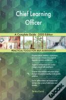 Chief Learning Officer A Complete Guide - 2020 Edition