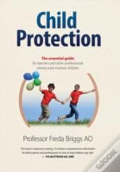 Child Protection: The Essential Guide