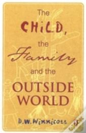 Child, The Family And The Outside World