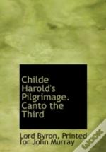 Childe Harold'S Pilgrimage. Canto The Th