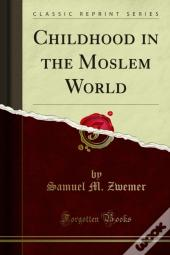 Childhood In The Moslem World