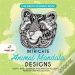 Children Coloring Book. Intricate Animal Mandala Designs. Coloring Books Animals For Stress Relief And Fun Learning. Perfect For Older Kids And Teens