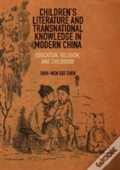 Children'S Literature And Transnational Knowledge In Modern China