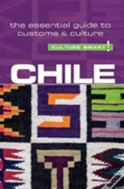 Wook.pt - Chile - Culture Smart!: The Essential Guide To Customs & Culture