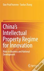 China'S Intellectual Property Regime For Innovation