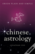 Chinese Astrology, Plain And Simple