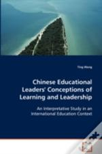 Chinese Educational Leaders' Conceptions Of Learning And Leadership