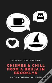 Chismes & Chill From A Bruja In Brooklyn