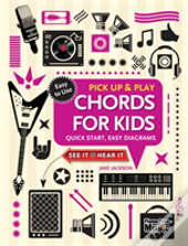 Chords For Kids (Pick Up And Play)
