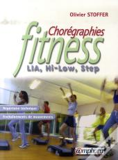 Chorégraphies Fitness ; Lia, Hi-Low, Step ; Mouvements De Base, Blocs Chorégraphiques