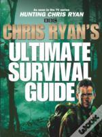 Chris Ryan'S Ultimate Survival Guide
