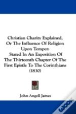 Christian Charity Explained, Or The Infl